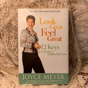 Look Great, Feel Great: 12 Keys to Enjoying a